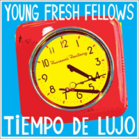 YOUNG FRESH FELLOWS – Tiempo de Lujo (YepRoc)