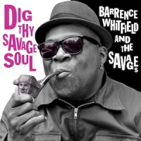 BARRENCE WHITFIELD & the SAVAGES – Dig Thy Savage Soul (Bloodshot)
