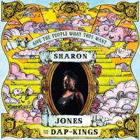 SHARON JONES & THE DAP-KINGS – Give The People What They Want (Daptone Records)