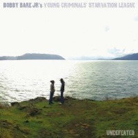 BOBBY BARE Jr. – Undefeated (Bloodshot)