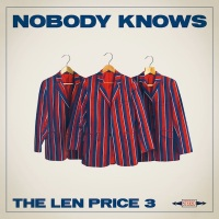 THE LEN PRICE 3 – Nobody Knows (JLM Music UK)