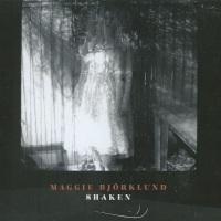 MAGGIE BJÖRKLUND – Shaken (Bloodshot)29/09/2014