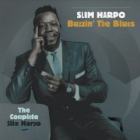 SLIM HARPO – Buzzin' The Blues, The Complete Slim Harpo (BearFamily/Bertus)
