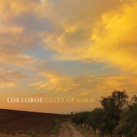 LOS LOBOS – Gates of Gold (429-Proper / Bertus) 25/9/2015
