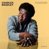 CHARLES BRADLEY – Changes (Daptone-Dunham, 1/4/2016)