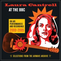 LAURA CANTRELL – At the BBC (Spit & Polish /Karonte)