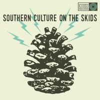 SOUTHERN CULTURE ON THE SKIDS – The Electric Pinecones (Kudzu Records)16/9