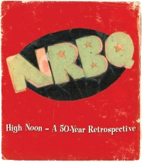 NRBQ – High Noon, A 50-Year Retrospective (Omnivore) 11/11/2016
