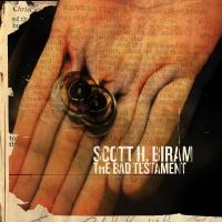 SCOTT H. BIRAM – The Bad Testament (Bloodshot/Bertus) 24/2/2017
