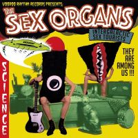 THE SEX ORGANS – Intergalactic Sex Tourists (VoodooRhythm)