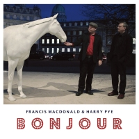 FRANCIS MACDONALD & HARRY PYE – Bonjour (Shoeshine / Music As Usual, 26/5/2017