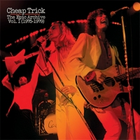 CHEAP TRICK – The Epic Archive Vol. 1 (1975-1979). Real Gone Music.28/4/2017
