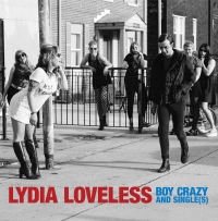 LYDIA LOVELESS – Boy Crazy And Single(s) (Bloodshot Records / Bertus) 13/10/2017