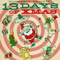 13 Days of Xmas (BloodshotRecords)