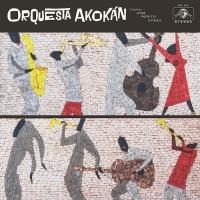 ORQUESTA AKOKÁN – Orquesta Akokán (Daptone Records / Popstock)30/3/2018