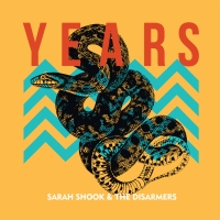 SARAH SHOOK & THE DISARMERS – Years (Bloodshot / Bertus)6/04/2018