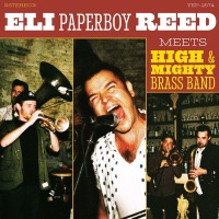 ELI PAPERBOY REED – Eli Paperboy Reed Meets High & Mighty Brass Band (Yep Roc / Popstock) 21/04/2018
