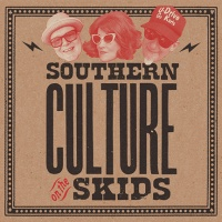 SOUTHERN CULTURE ON THE SKIDS – Bootleggers Choice (Kudzu Records)5/10/2018